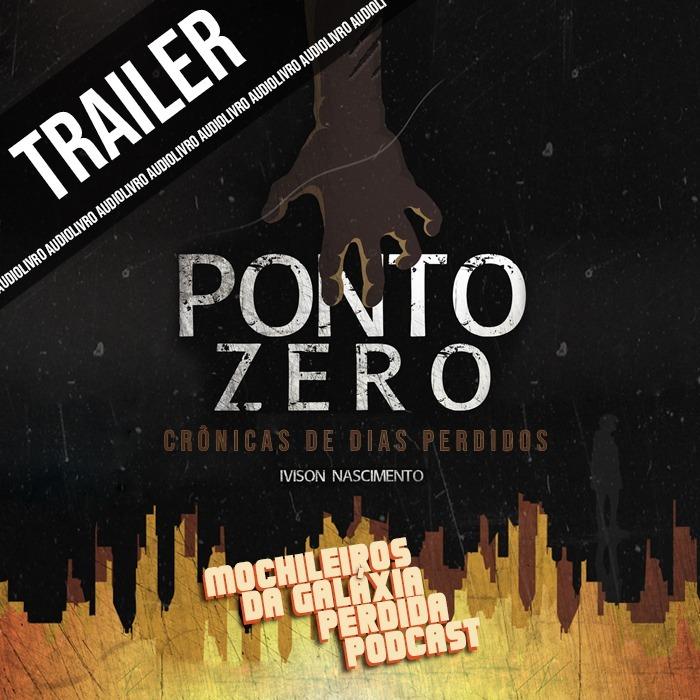 Trailer Audiolivro - Ponto Zero: Crônicas de Dias Perdidos