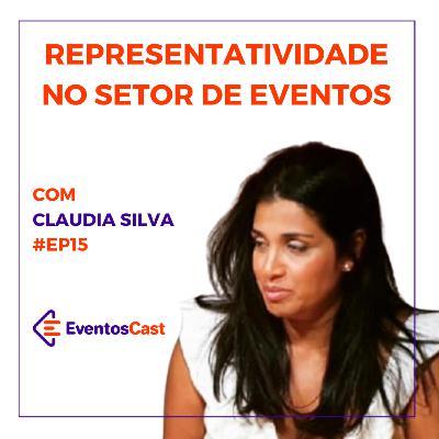 EventosCast T2E15 - Representatividade no Setor de Eventos com Claudia Silva