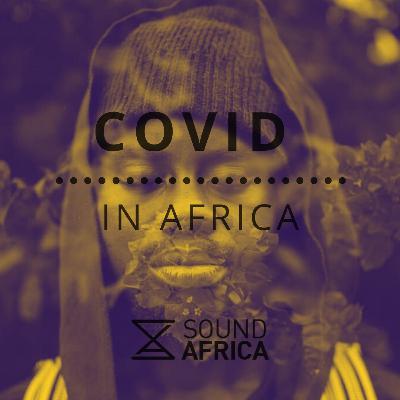 Covid in Africa Episode 12