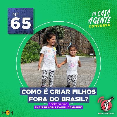 65: Como é Criar Filhos Fora do Brasil?