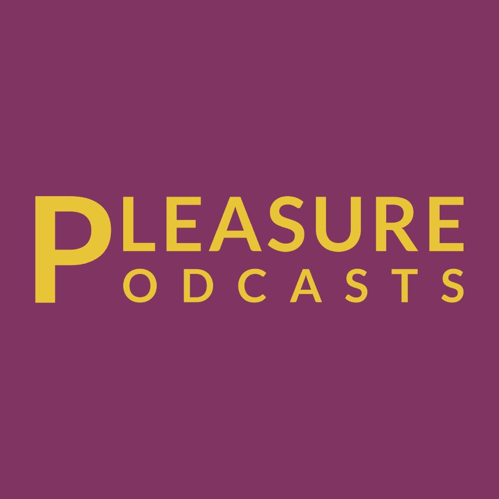 Pleasure Podcasts
