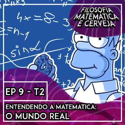 #9 - Entendendo a Matemática: O Mundo Real