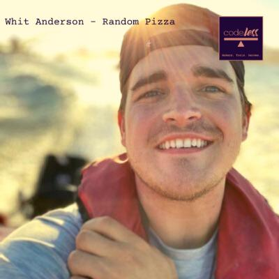 """S1: E19 - """"It's all about Serendipity As A Service"""" - Whit Anderson (Random Pizza)"""