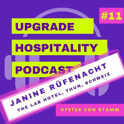 #11: Das Hotellerie-Labor The Lab Hotel in Thun - Hotelchefin Janine Rüfenacht im Interview