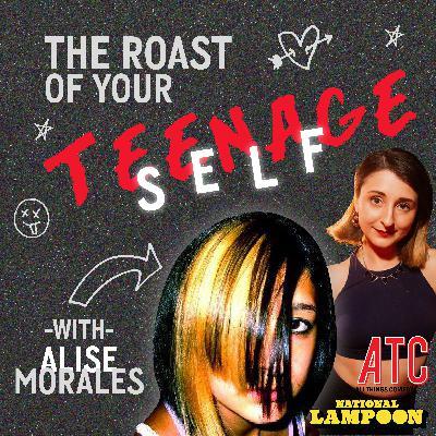Zoe Ligan: Roast of Your Teenage Self w/ Alise Morales