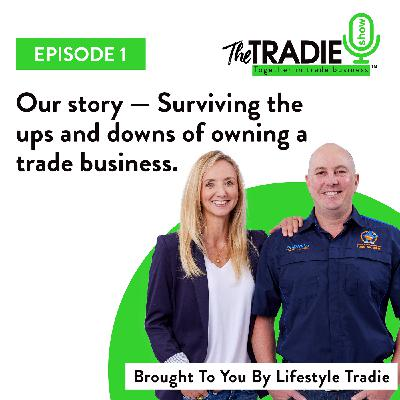 Our story -Surviving the ups and downs of owning a trade business