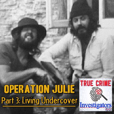 Episode 7: Operation Julie Part 3 - Living Undercover