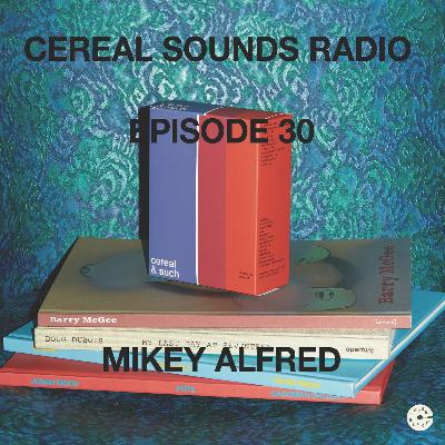 Episode 30 (Mikey Alfred)