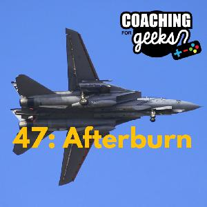 47: Fitness - Afterburn (not afterburner by SEGA, sorry, but we might talk about that soon too)