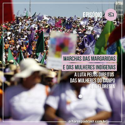 Ep #044 Marchas das Margaridas e das mulheres indígenas