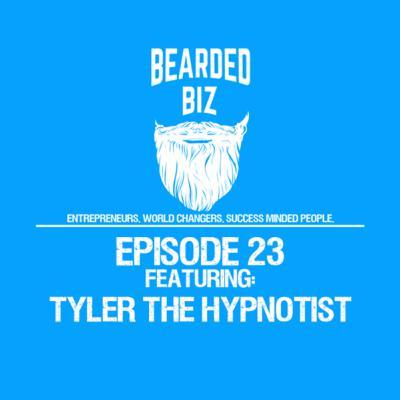 Bearded Biz Show - Ep. 23 - Tyler The Hypnotist