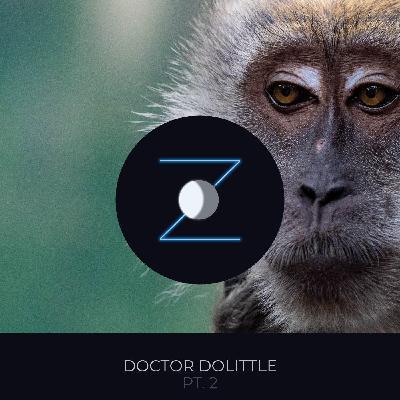 Doctor Dolittle pt. 2