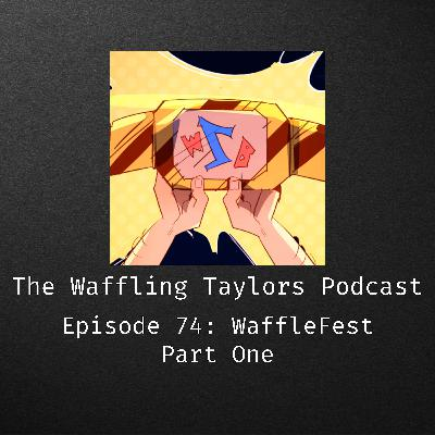 WaffleFest - Part one