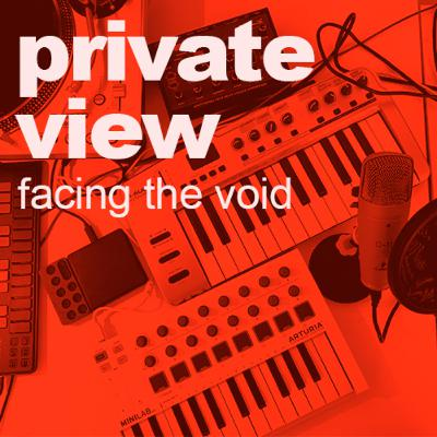 Private View | Facing the Void