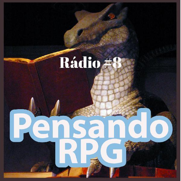 Pensando RPG Rádio #008 - Bate-papo com Rafael Balbi: Quando devemos rolar os dados?