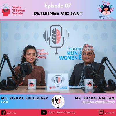 Episode 07 - Mental health concerns of Returnee Migrant