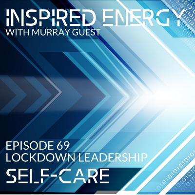 Episode 69 - Lockdown Leadership | Self-care