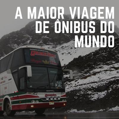 #24: A maior viagem de ônibus do mundo: de SP a Bogotá