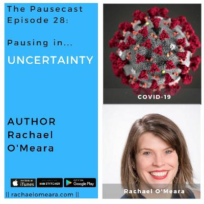 The Pausecast Ep. 28 Rachael O'Meara Pausing in the Corona Virus