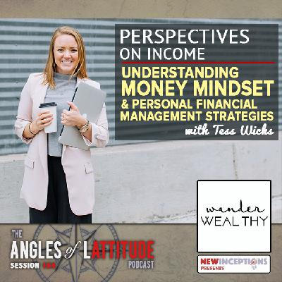 Tess Wicks – Perspectives on Income: Understanding Money Mindset and Personal Financial Management Strategies (AoL 164)