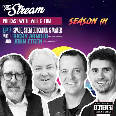 S3 Ep.7 Space, STEM education & water with John Etgen & Ricky Arnold