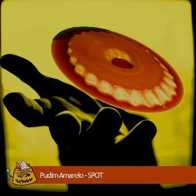 Pudim Amarelo – SPOT