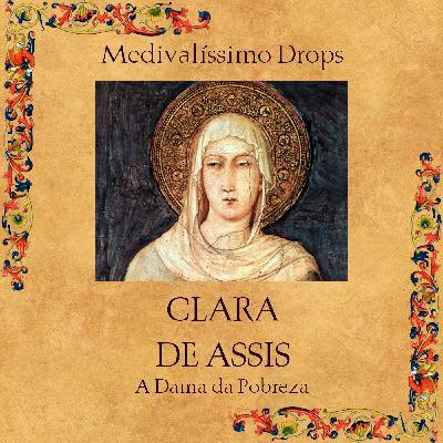 Medievalíssimo Drops: Clara de Assis