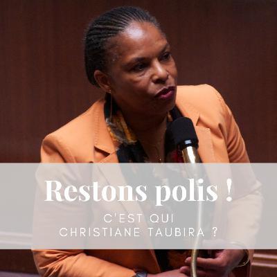 Ep. 34 : C'est qui Christiane Taubira ?