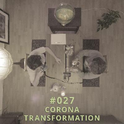 027 - Corona Transformation | DICHTE GEDANKEN POTCAST
