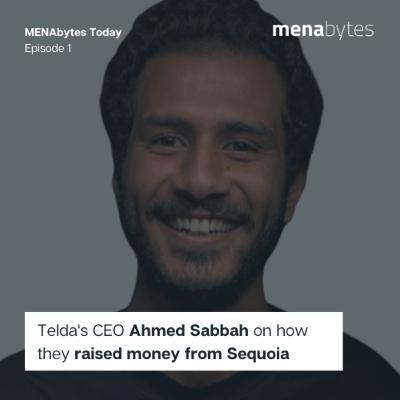MENAbytes Today - Episode 1: Telda CEO Ahmed Sabbah on raising $5 million from Sequoia