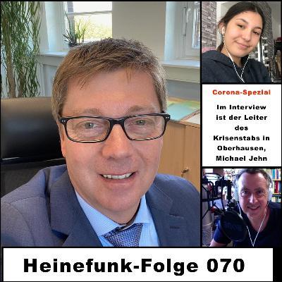 Heinefunk-Folge 070: Im Interview ist der Leiter des Krisenstabs in Oberhausen, Michael Jehn