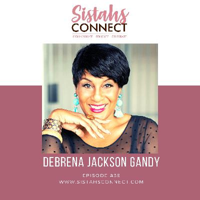 Episode #39: Reconnecting With Your Joy With Debrena Jackson Gandy