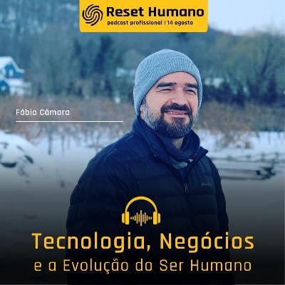 TECNOLOGIA, NEGÓCIOS e a Evolução do Ser Humano