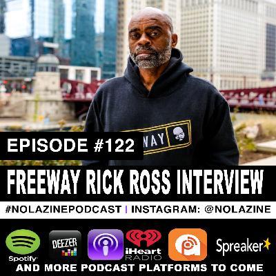 Episode #122 Entrepreneur FREEWAY RICK ROSS Interview