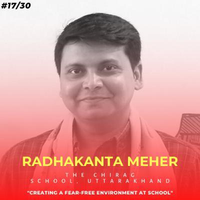 Soulful स्कूल | Session 17 | Radhakanta Meher - The Chirag School, Uttarakhand