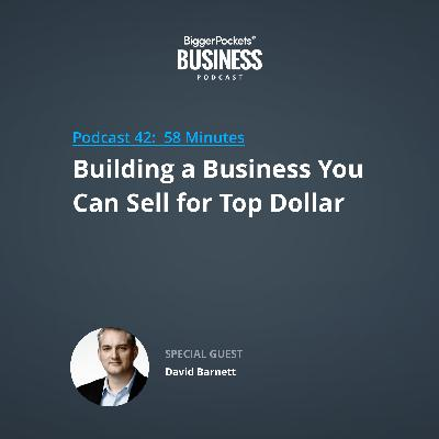42: Building a Business You Can Sell for Top Dollar with David Barnett