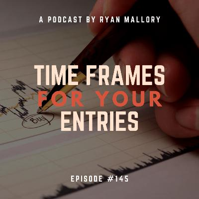 The Right Time Frame For Your Entries