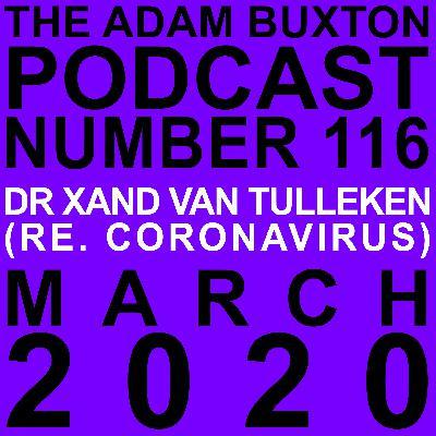 EP.116 - DR XAND VAN TULLEKEN (RE. CORONAVIRUS)