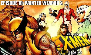 S2 Episode 10: Wanted Weapon X