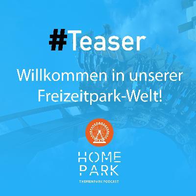 #Teaser - Willkommen in unserer Freizeitpark Welt!