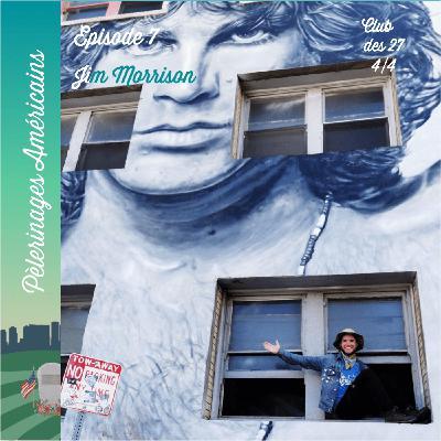7: Club des 27 - Jim Morrison - Pèlerinage sex, drugs & rockn'roll à LA et Paris pour l'icône de la liberté