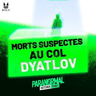 Morts suspectes au col Dyatlov