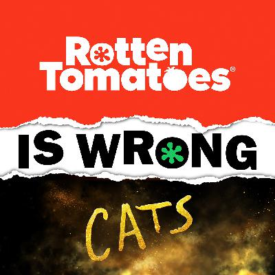 39: We're Wrong About... Cats (Movie Review)
