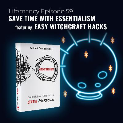 Save Time with Essentialism featuring Easy Witchcraft Hacks