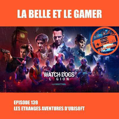 Episode 139: Les étranges aventures d'Ubisoft