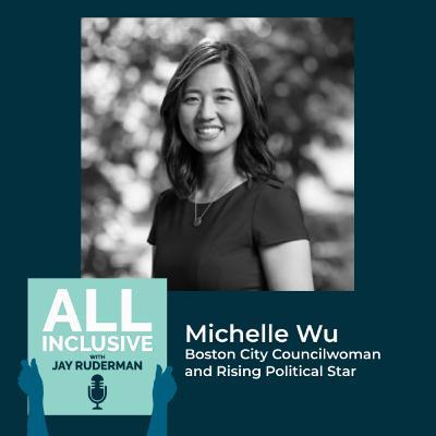 Season 4, Episode 1: Boston City Councilwoman and Rising Political Star Michelle Wu
