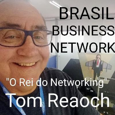 """""""Cinzeiro"""" seja disruptivo! Tom Reaoch, O Rei do Networking."""