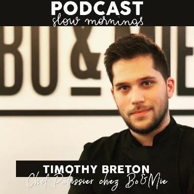 #6 Timothy Breton, chef pâtissier chez Bo&Mie