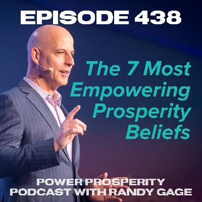 Episode 438: The 7 Most Empowering Prosperity Beliefs