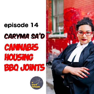 Advocating for better housing, cannabis, and BBQ joints with Caryma Sa'd (66 mins)